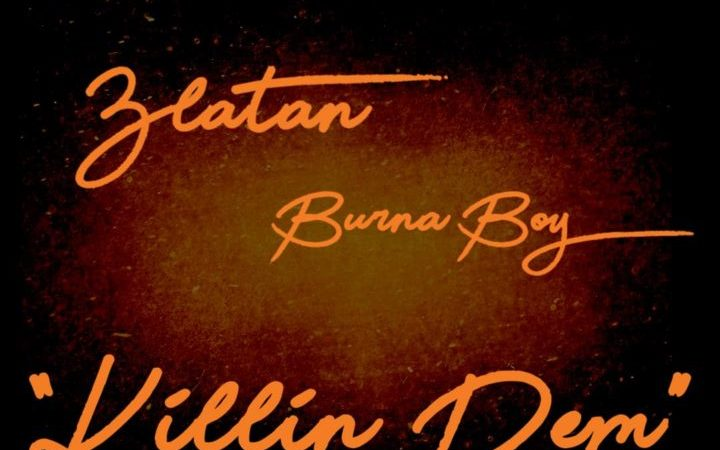 Music – Killing Dem by Burna Boy ft Zlatan