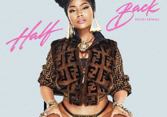 Music : Half Back By Nicki Minaj