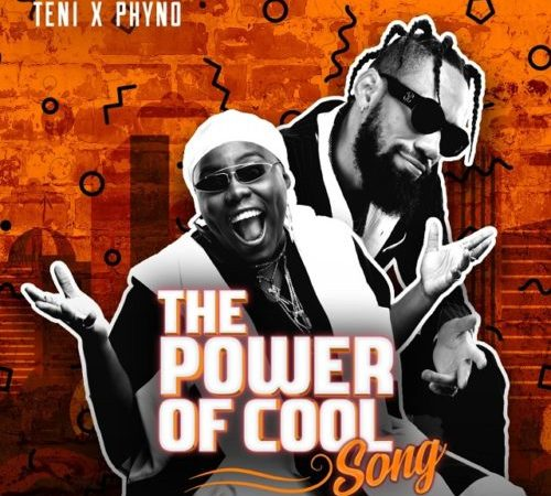MP3 : Power Of Cool by Teni feat Phyno