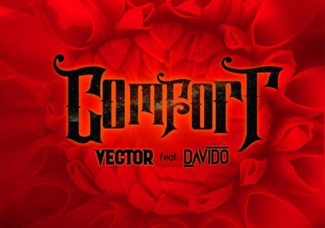 MP3 : Comfort by Vector feat Davido