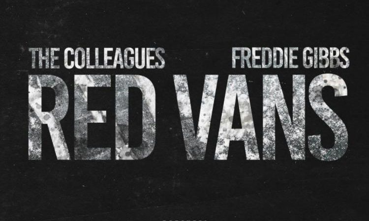 The Colleagues  – Red Vans feat Freddie Gibbs