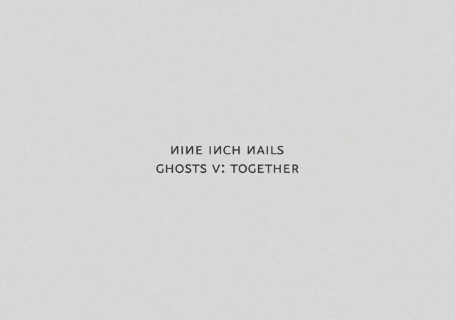 Nine Inch Nails – Ghosts V: Together (Album)