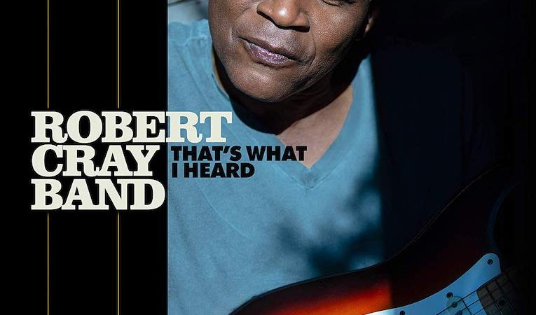 Robert Cray – That's What I Heard (Album)