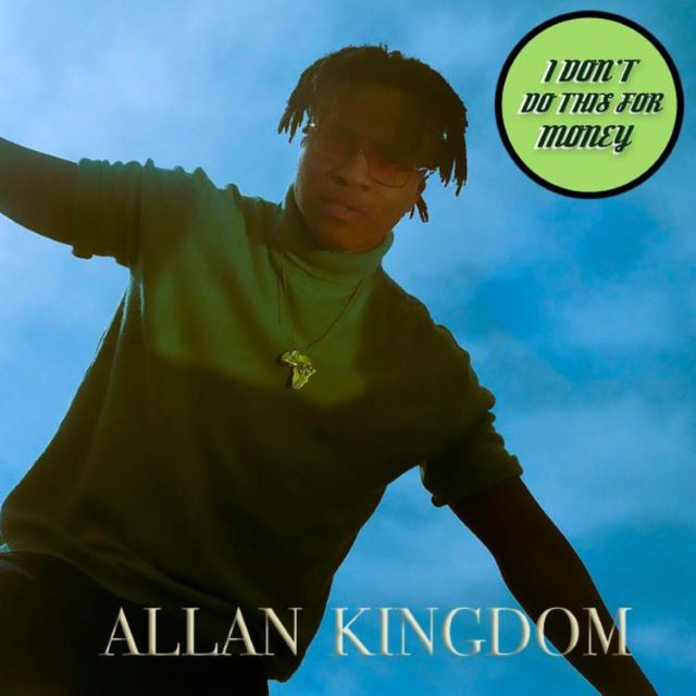 Allan Kingdom – I Don't Do This for Money (EP)