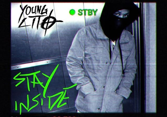 Young Lito – Stay Inside: The Quarantine Tape (Mixtape)