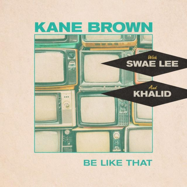 Kane Brown – Be Like That ft.  Swae Lee & Khalid (MP3)