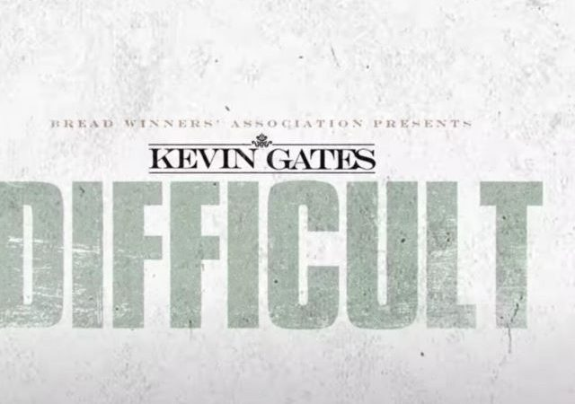 Kevin Gates – Difficult (MP3)