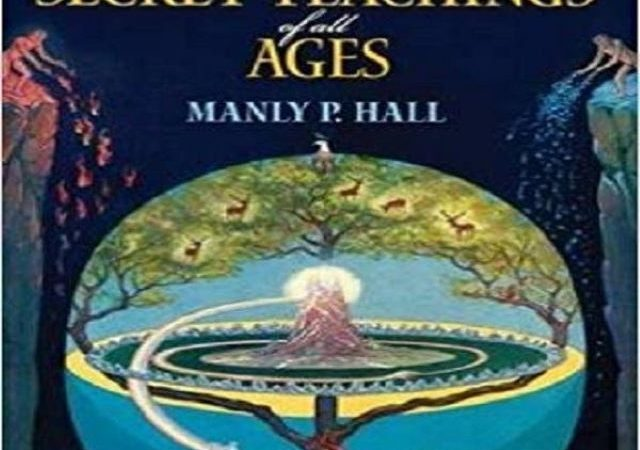 Manly P Hall – The Secret Teachings Of All Ages (Audio Book)