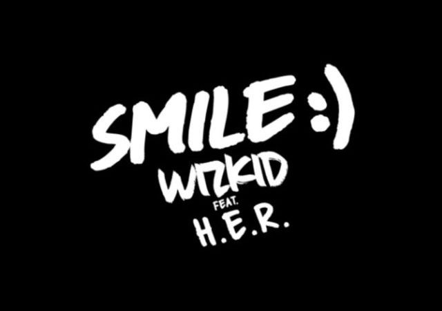 WizKid – Smile ft. H.E.R. (MP3)