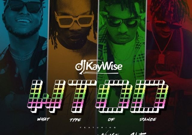 DJ Kaywise – What Type of Dance ft. Mayorkun, Naira Marley & Zlatan (MP3)