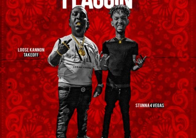 Loose Kannon Takeoff & Stunna 4 Vegas – No Flaggin (MP3)