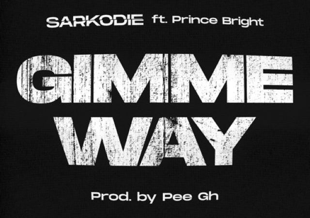 Sarkodie & Prince Bright – Gimme Way (MP3)