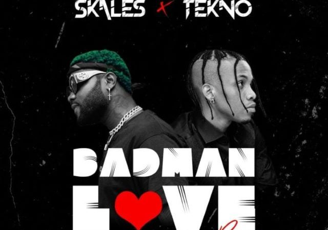 Skales  – Badman Love ft. Tekno (MP3)