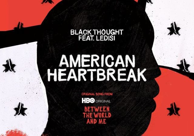 Black Thought – American Heartbreak ft. Ledisi (MP3)