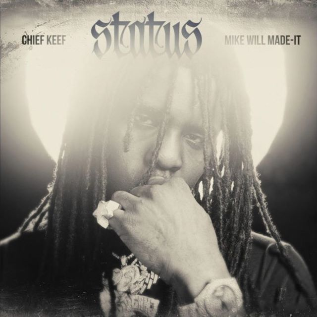 Chief Keef & Mike WiLL Made-It – Status (MP3)
