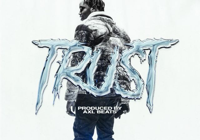 Fivio Foreign – Trust (MP3)
