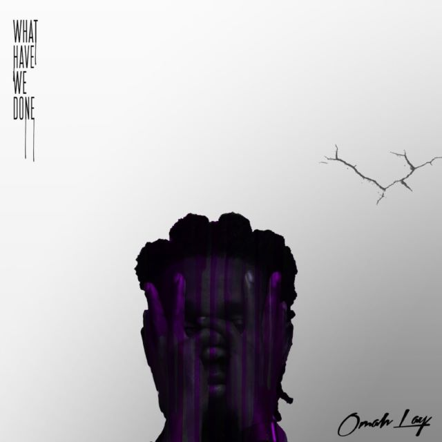 Omay Lay – What Have We Done (EP)