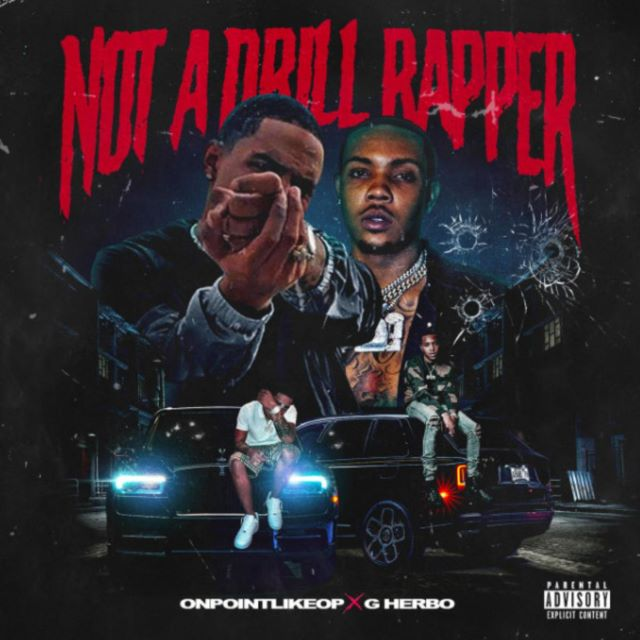 Onpointlikeop – Not A Drill Rapper ft. G Herbo (MP3)