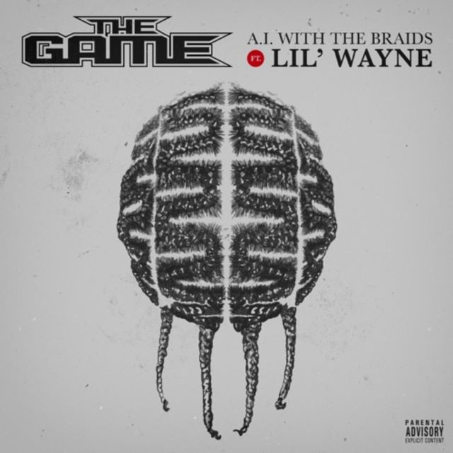 The Game – A.I. With The Braids ft. Lil Wayne (MP3)