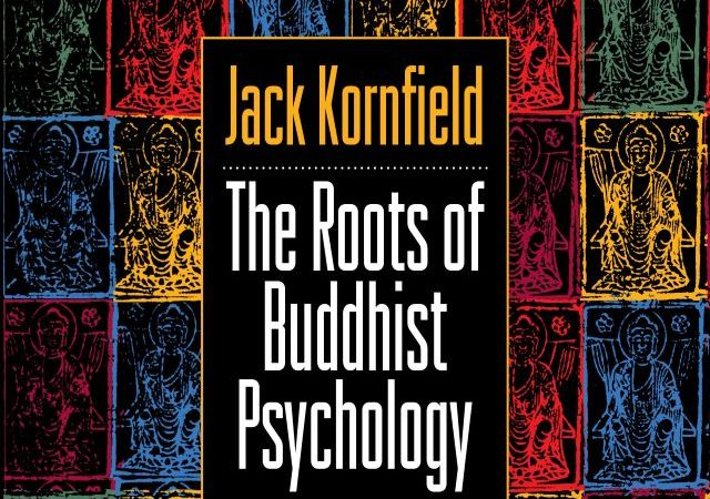 Jack Kornfield – The Roots of Buddhist Psychology (Audio Book)