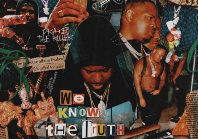 Drakeo The Ruler – We Know The Truth (Album)