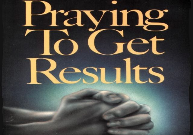 Kenneth E. Hagin – Praying To Get Results (PDF)