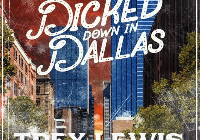 Trey Lewis – Dicked Down in Dallas (MP3)