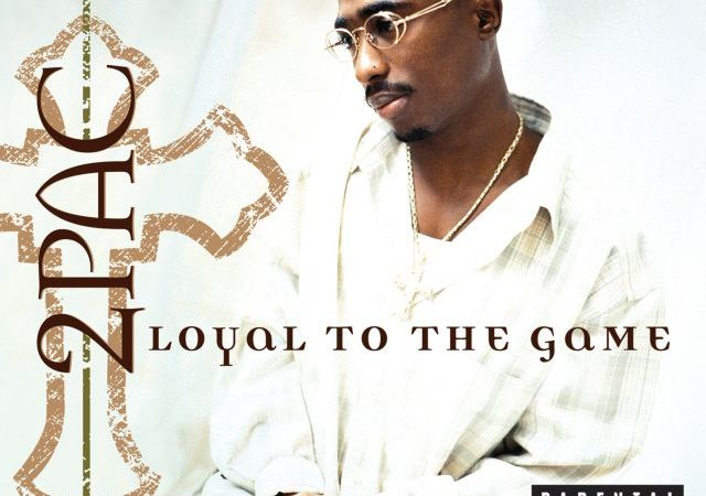 2Pac – Loyal To The Game (Album)