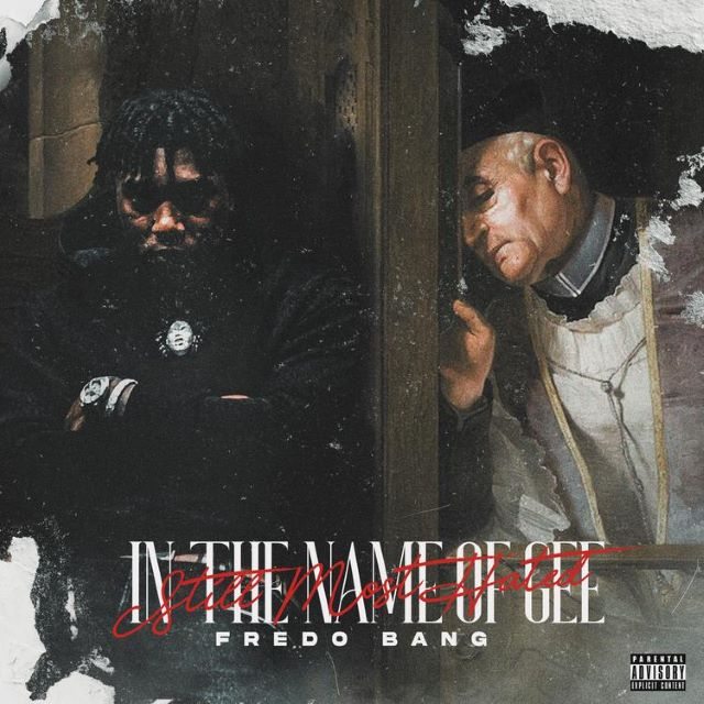 Fredo Bang – In The Name Of Gee (Still Most Hated) (Album)