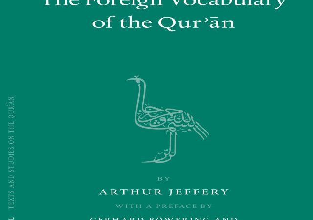 Jeffery Arthur – The Foreign Vocabulary Of The Quran (PDF)