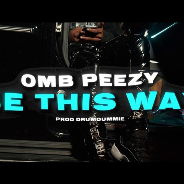OMB Peezy – Be This Way (MP3)