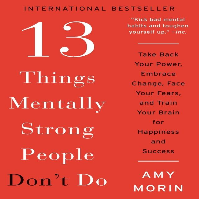 Amy Morin – 13 Things Mentally Strong People Don't Do (PDF)