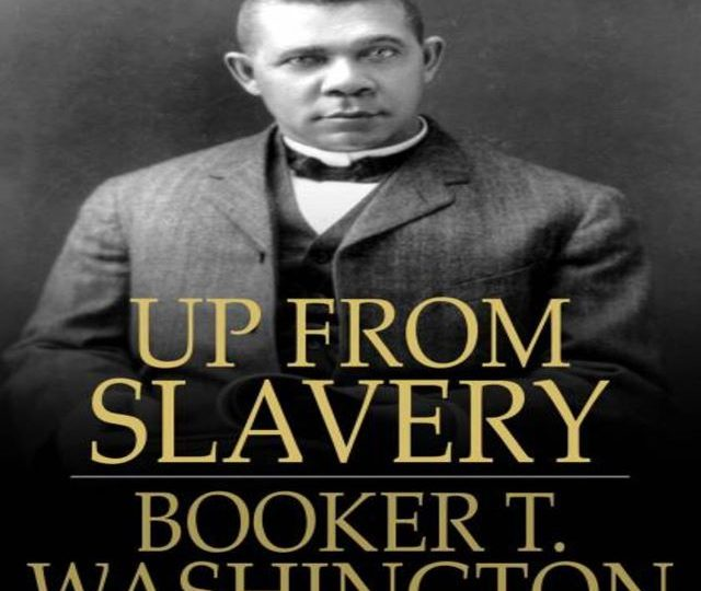 Booker T. Washington – Up from Slavery (Audio Book)