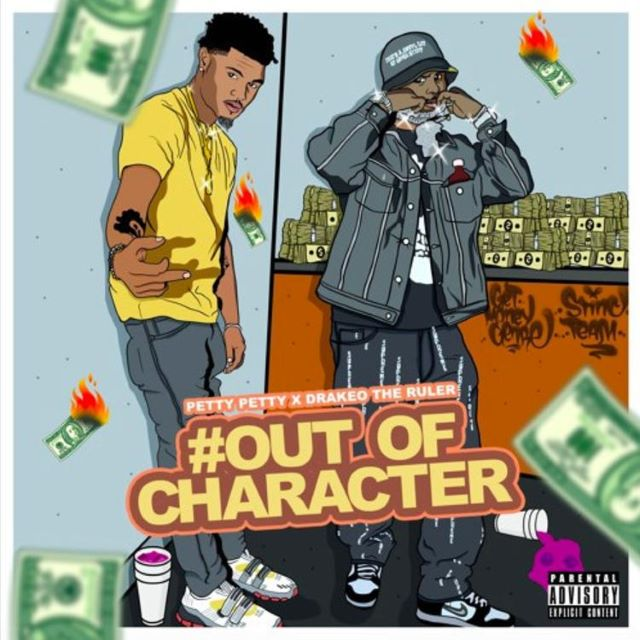 Drakeo The Ruler & PettyPetty – Out Of Character (EP)
