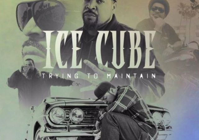 Ice Cube – Trying To Maintain (MP3)