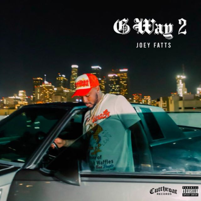 Joey Fatts – G Way 2 (Album)