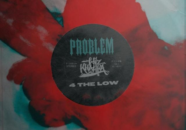 Problem & Wiz Khalifa – 4 The Low (Lyrics)