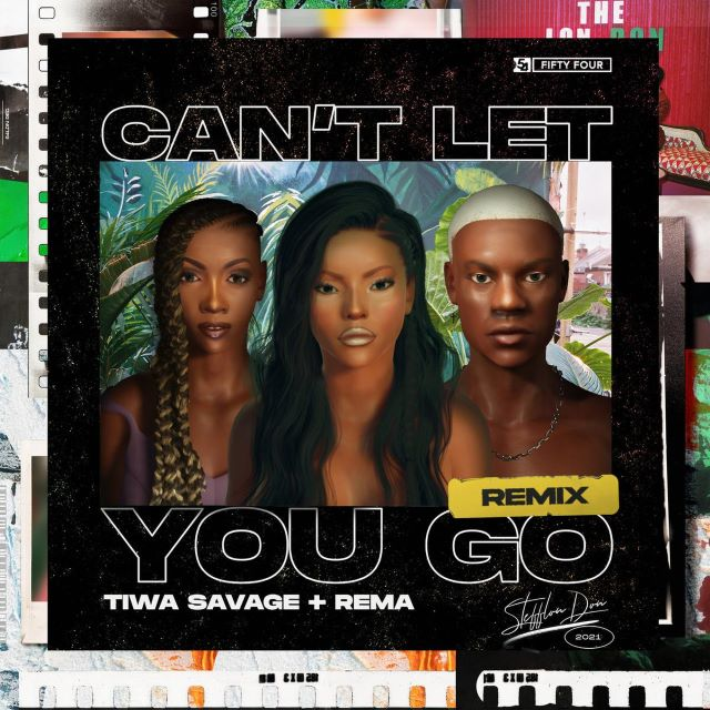 Stefflon Don – Can't Let You Go Rmx ft. Rema & Tiwa Savage (MP3)