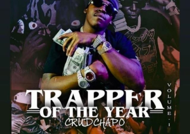 Crudchapo – Trapper Of The Year Vol. 1 (Album)