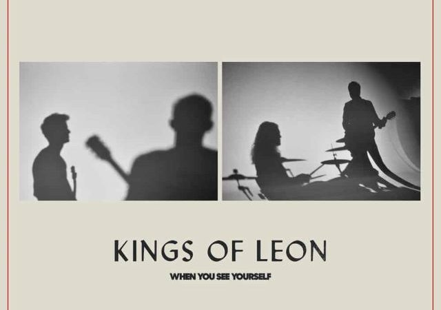 Kings of Leon – When You See Yourself (Album)