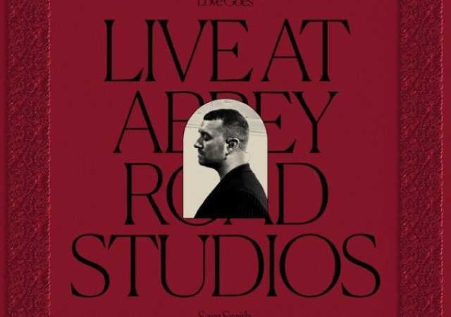 Sam Smith – Love Goes Live at Abbey Road Studios (Album)