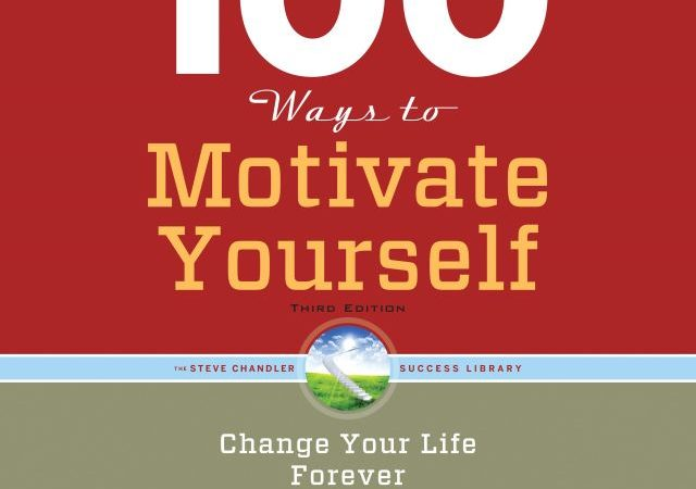 Steve Chandler – 100 Ways to Motivate Yourself (PDF)