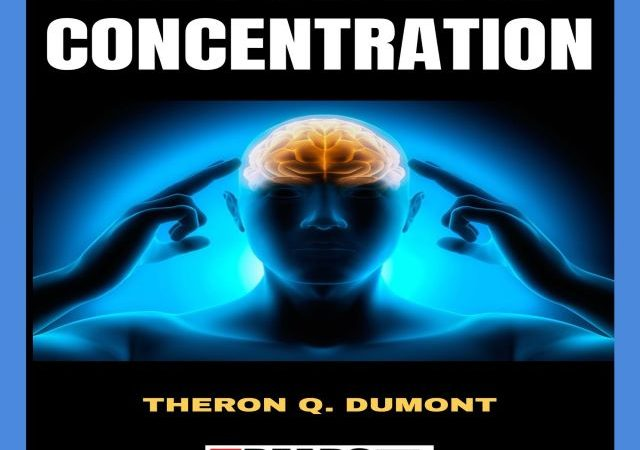 Theron Q. Dumont – The Power of Concentration (Audio Book)