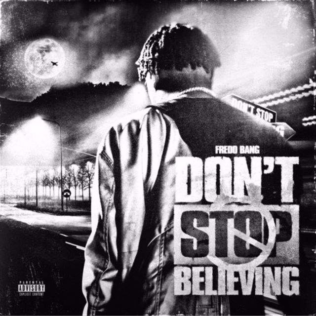 Fredo Bang – Don't Stop Believing (MP3)