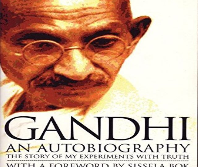 Gandhi: An Autobiography – The Story of My Experiments With Truth (PDF)