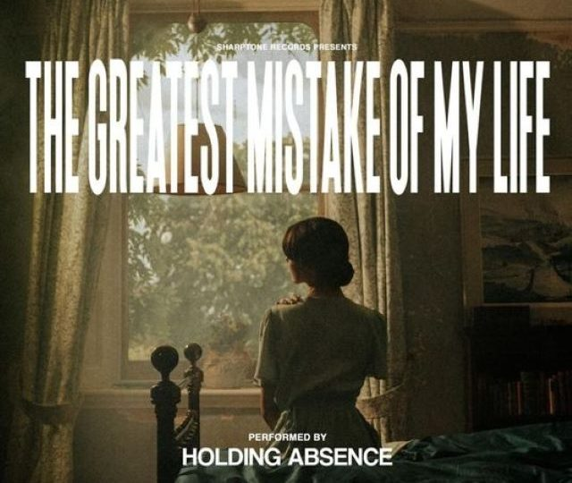 Holding Absence – The Greatest Mistake of My Life (Album)