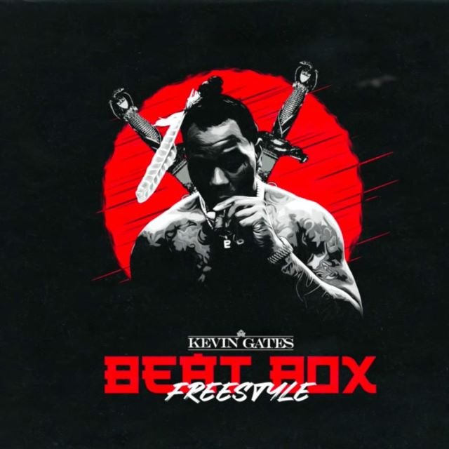 Kevin Gates – Beat Box Freestyle (MP3)