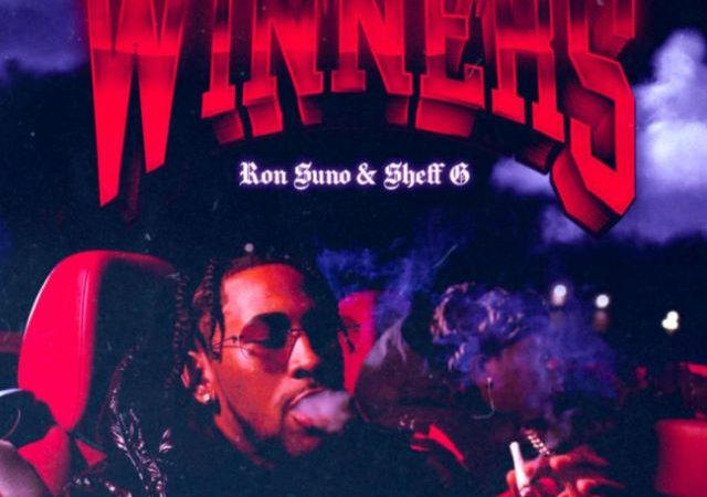 Ron Suno – Winners Ft. Sheff G (MP3)