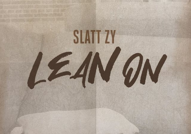Slatt Zy – Lean On (MP3)