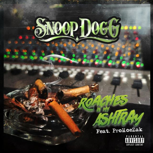 Snoop Dogg – Roaches In My Ashtray Ft. ProHoeZak (MP3)